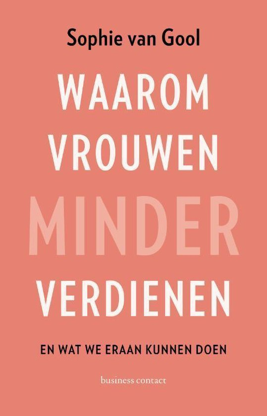 Boek cover Waarom vrouwen minder verdienen van Sophie van Gool (Paperback)