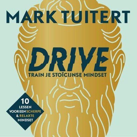 Boek cover DRIVE: Train je stoïcijnse mindset van Mark Tuitert (Onbekend)