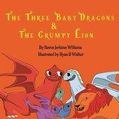 The Three Baby Dragons & Grumpy Lion