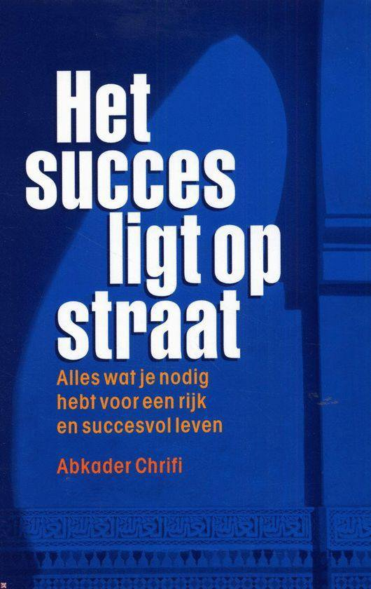 Het Succes Ligt Op Straat - A. Chrifi |