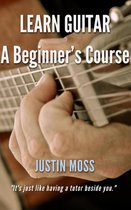 Learn Guitar A Beginner's Course
