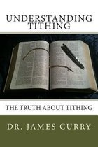 Boek cover Understanding Tithing van Dr James a Curry