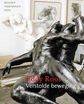 Eddy Roos ~ verstilde beweging