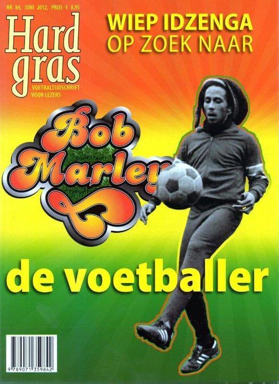 Cover van het boek 'Hard Gras / 84 Wiep Idzenga op zoek naar Bob Marley de voetballer'