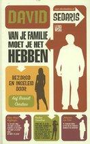 Boek cover Van je familie moet je het hebben van David Sedaris (Paperback)