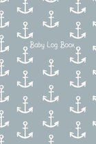 Baby Log Book: Baby Daily Tracker For New Moms To Record Feedings And Diaper Changes Blue Anchor