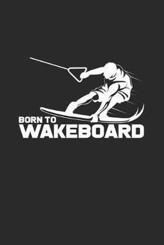 Born to wakeboard: 6x9 Wakeboarding - grid - squared paper - notebook - notes