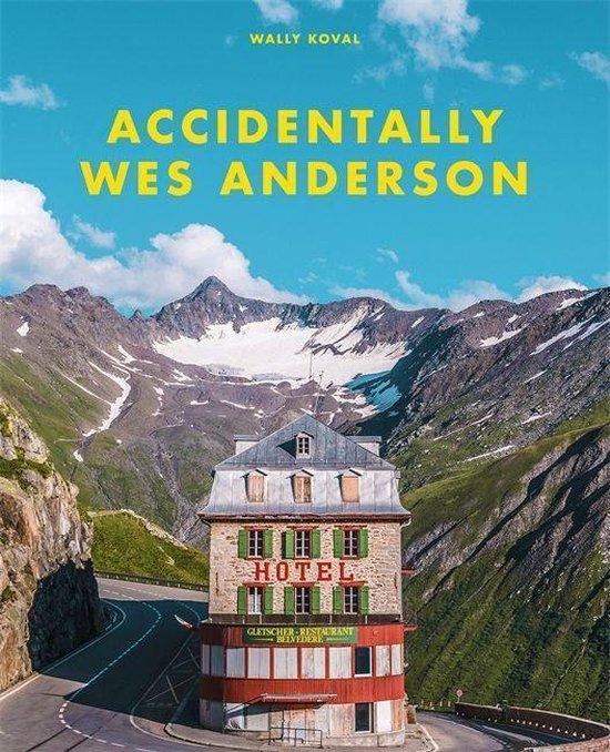 Boek cover Accidentally Wes Anderson van Wally Koval (Hardcover)