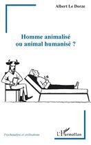 Homme animalisé ou animal humanisé