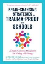 Brain-Changing Strategies to Trauma-Proof Our Schools