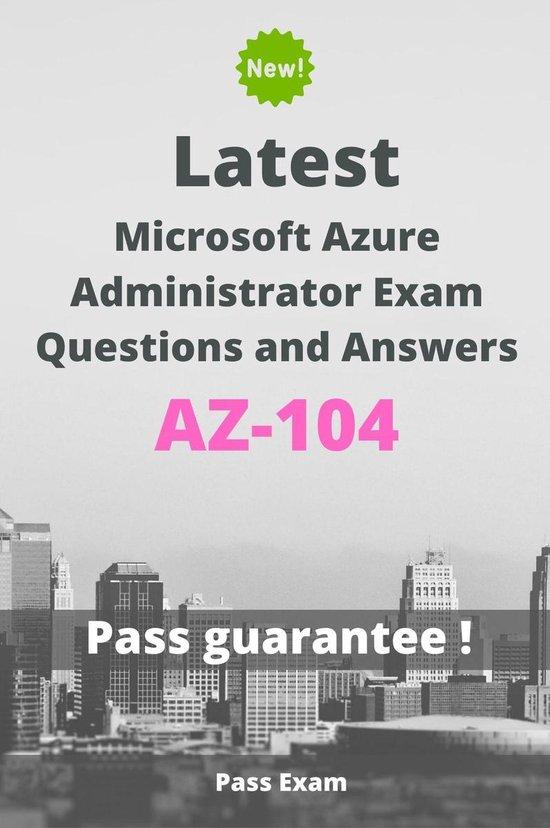 Boek cover Latest Microsoft Azure Administrator Exam AZ-104 Questions and Answers van Pass Exam (Onbekend)