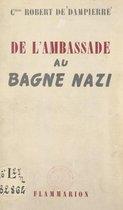 De l'ambassade au bagne nazi
