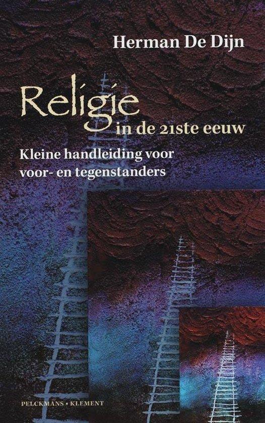 Religie In De 21Ste Eeuw - H. de Dijn  