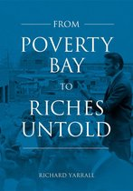 From Poverty Bay to Riches Untold