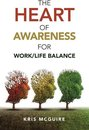 The Heart of Awareness for Work/Life Balance
