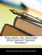 Tom Jones, Ou, Histoire D'un Enfant Trouve, Volume 1