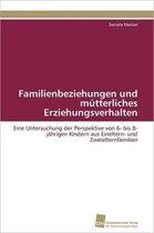 Familienbeziehungen und mutterliches Erziehungsverhalten