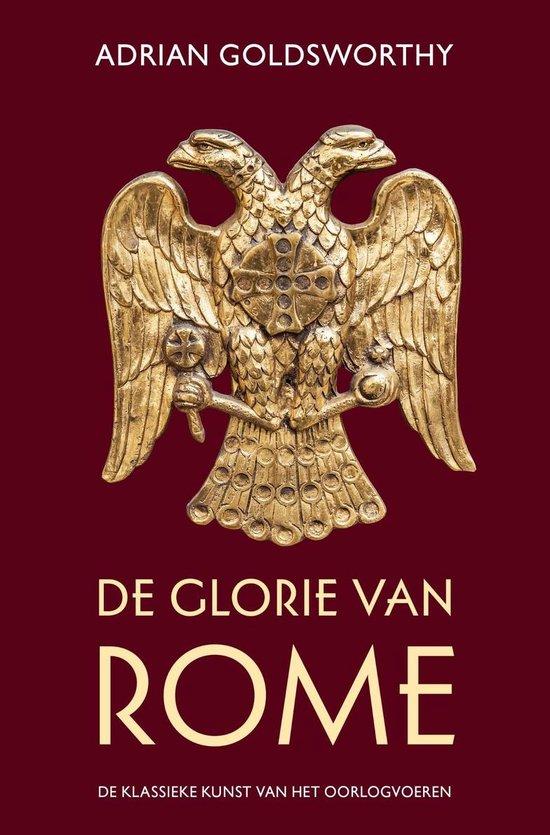 De glorie van Rome - Adrian Goldsworthy  