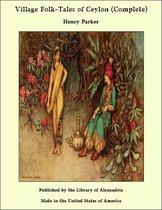 Village Folk-Tales of Ceylon (Complete)