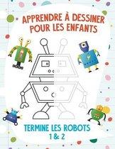 Apprendre a dessiner pour les enfants - Termine les robots 1 & 2
