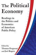 Boek cover The Political Economy: Readings in the Politics and Economics of American Public Policy van Thomas Ferguson