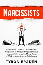Omslag Narcissists: The Ultimate Guide to Understanding Narcissism and Ways of Dealing With a Narcissist Who Is Using Manipulation at Work or in an Abusive Relationship