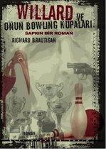 Willard ve onun bowling kupalari - sapkin bir roman