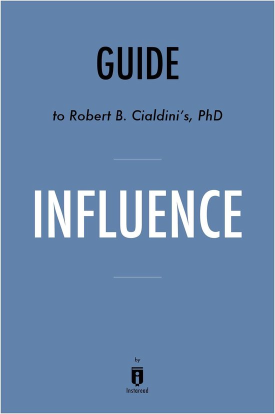Boek cover Guide to Robert B. Cialdini's, PhD Influence by Instaread van Instaread (Onbekend)