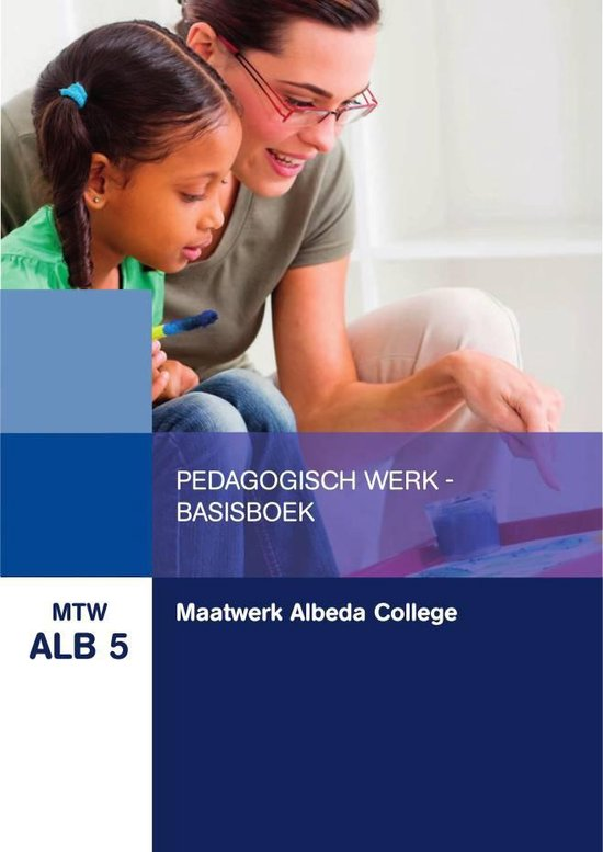 Boek cover MTW ALB 5 : Maatwerk Albeda College: Pedagogisch werk Basisboek van C. Schollen