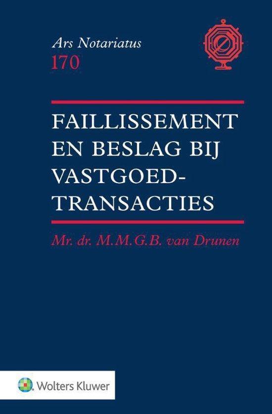 Ars notariatus 170 - Faillissement en beslag bij vastgoedtransacties - M.M.G.B. van Drunen |