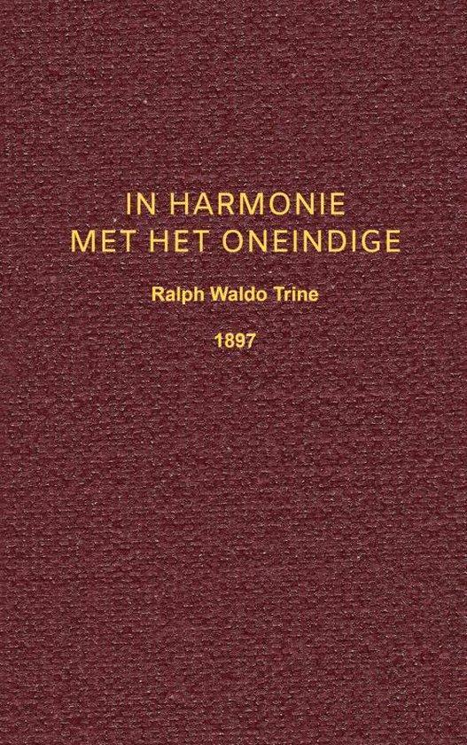 In Harmonie met het Oneindige - Ralph Waldo Trine |