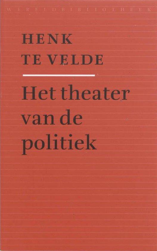 Het theater van de politiek - Hendrik te Velde | Fthsonline.com