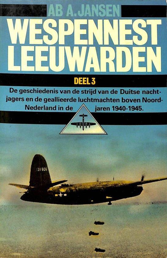 Wespennest Leeuwarden deel 3. - Ab A. Jansen |