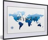 Foto in lijst - Blauwe wereldkaart met de tekst 'let's see it all' fotolijst zwart met witte passe-partout 60x40 cm - Poster in lijst (Wanddecoratie woonkamer / slaapkamer)