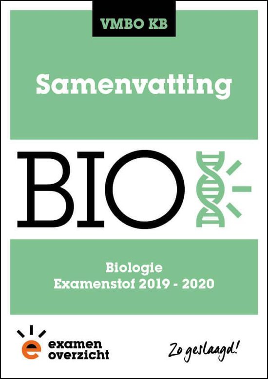 ExamenOverzicht - Samenvatting Biologie VMBO KB - ExamenOverzicht |