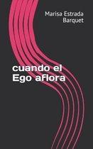 cuando el Ego aflora