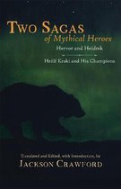 Two Sagas of Mythical Heroes