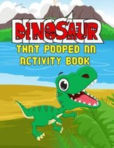 Dinosaur That Pooped An Activity Book
