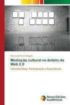Mediacao cultural no ambito da Web 2.0