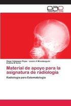Material de apoyo para la asignatura de radiologia