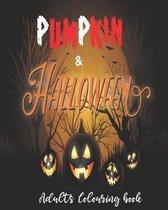 Pumpkin & Halloween Adults Colouring Book: Cute Halloween Coloring Gifts for adults, Colouring Halloween Book