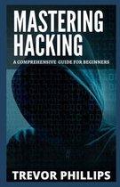 Mastering Hacking