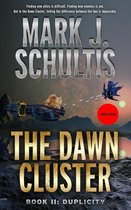The Dawn Cluster II: Duplicity
