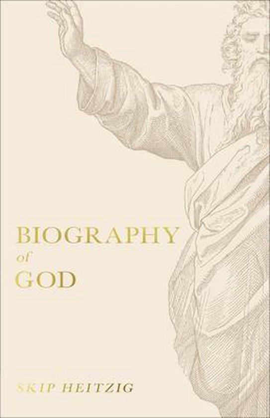 Boek cover Biography of God van Skip Heitzig (Paperback)