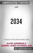 Boek cover 2034: A Novel of the Next World War by Elliot Ackerman & Admiral James Stavridis, USN: Conversation Starters van Dailybooks