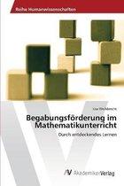 Begabungsfoerderung im Mathematikunterricht