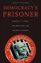 Boek cover Democracys Prisoner van Ernest Freeberg