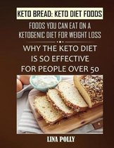 Keto Bread: Keto Diet Foods: Foods You Can Eat On A Ketogenic Diet For Weight Loss