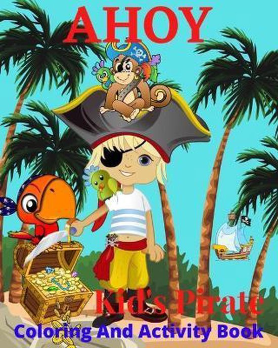 AHOY! Kids Pirate Coloring Activity Book