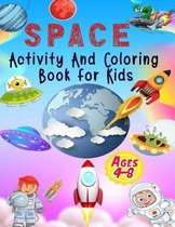 Space Activity And Coloring Book for Kids Ages 4-8
